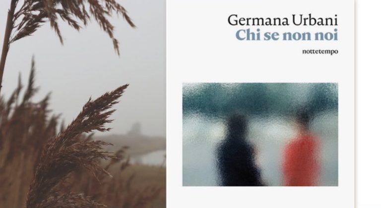 """""""Chi se non noi"""" di Germana Urbana"""